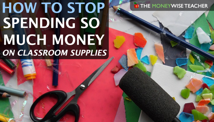 How to Stop Spending So Much Money on Classroom Supplies