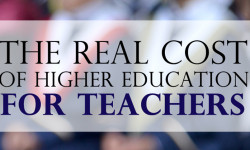 The Real Cost of Higher Education for Teachers