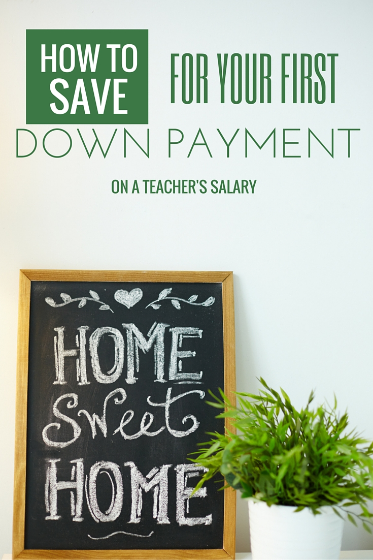 How to Save for your First Down Payment on a Teacher's Salary